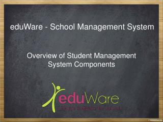 Overview of Student Management System Components-eduWare