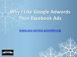 Why I like Google Adwords than Facebook Ads
