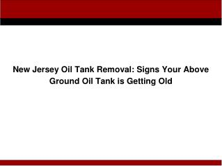 NJ Oil Tank Removal: Signs Your Above Ground Oil Tank is Getting Old
