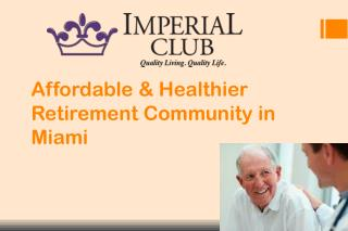 Affordable & Healthier Retirement Community in Miami