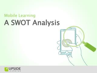 Mobile Learning - A SWOT Analysis