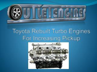 Toyota Rebuilt Turbo Engines For Increasing Pickup
