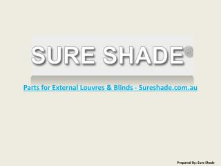 Parts for External Louvres & Blinds - Sureshade
