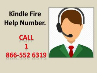 Dial Kindle Fire Contact Number 1-866-552-6319 for any help