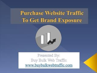 Purchase Website Traffic To Get Brand Exposure