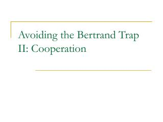 Avoiding the Bertrand Trap II: Cooperation