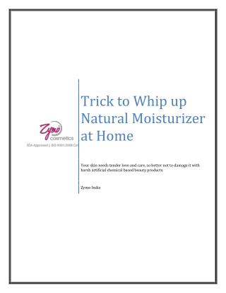 Show Some Natural Love to Your Skin - Trick to Whip up Natural Moisturizer at Home
