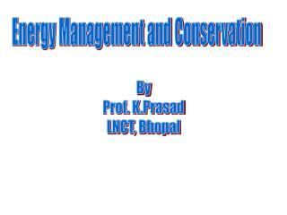 By Prof. K.Prasad LNCT, Bhopal