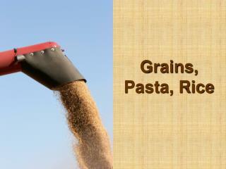 Grains, Pasta, Rice