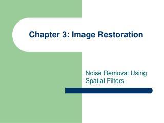 Chapter 3: Image Restoration