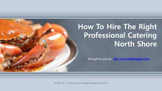 How To Hire The Right Professional Catering North Shore