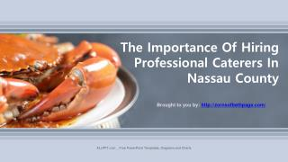 The Importance Of Hiring Professional Caterers In Nassau County