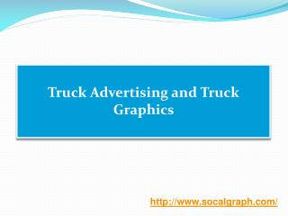 Truck Advertising and Truck Graphics