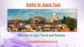 Delhi to Agra Taxi | Delhi to Agra Cab