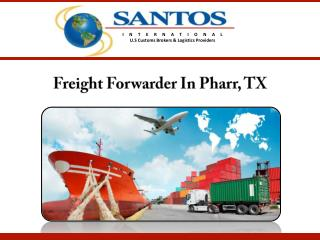 Freight Forwarder In Pharr, TX