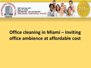 Office cleaning in Miami – Inviting office ambience at affordable cost