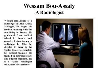 Wessam Bou-Assaly  A Radiologist