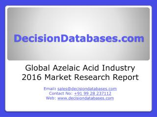 Global Azelaic Acid Industry: Market research, Company Assessment and Industry Analysis 2016