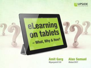 eLearning On Tablets - What, Why & How?