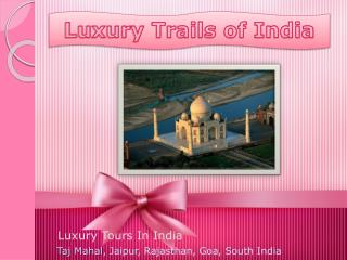 Luxury Trails of India