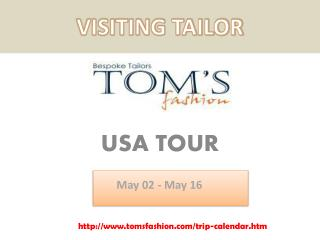 Traveling Tailor USA Tour on May 2 to 16, 2016 - Toms Fashion