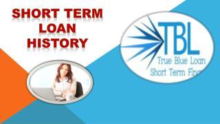 Short Term Loan History