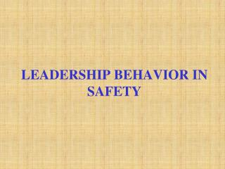 LEADERSHIP BEHAVIOR IN SAFETY