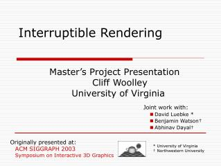 Interruptible Rendering