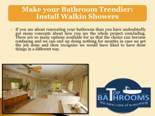 Make your Bathroom Trendier: Install Walkin Showers