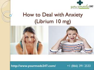 Librium: An Outstanding Remedy To Treat Anxiety Problems