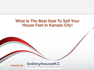 What Is The Best Deal To Sell Your House Fast In Kansas City!
