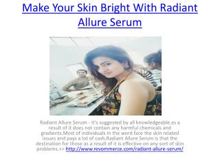 Remove Dead Cells From Your Skin With Radiant Allure Serum