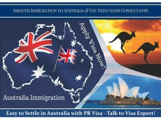 Smooth immigration to Australia & you need good consultants