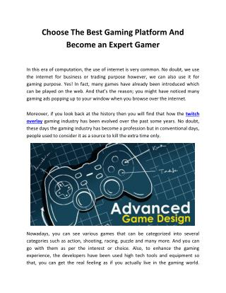 Choose The Best Gaming Platform And Become an Expert Gamer