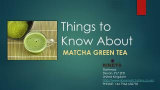 Few Things to Know About Matcha Green Tea