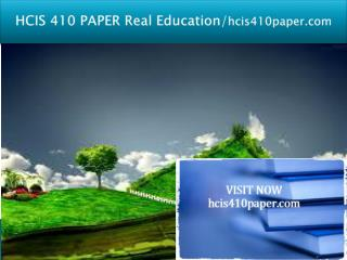 HCIS 410 PAPER Real Education/hcis410paper.com