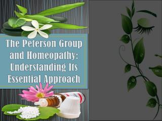 The Peterson Group and Homeopathy: Understanding Its Essential Approach