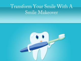 Transform your smile with a smile makeover