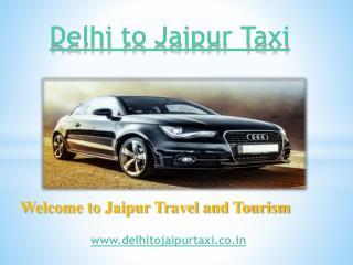 Delhi to Jaipur Taxi   Delhi Airport to Jaipur Taxi