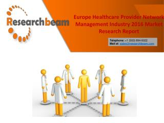 Europe Healthcare Provider Network Management Industry 2016 Market Research Report