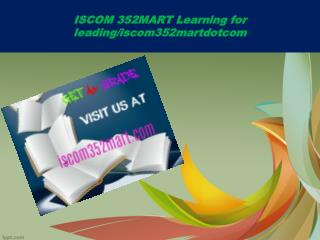 ISCOM 352MART Learning for leading/iscom352martdotcom