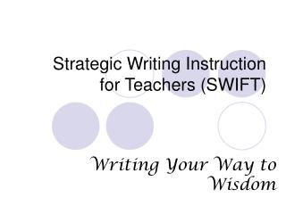 Strategic Writing Instruction for Teachers (SWIFT)