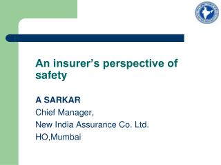 An insurer s perspective of safety