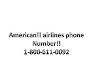 American airlines phone number 1-800-611-0092 reservations contact number