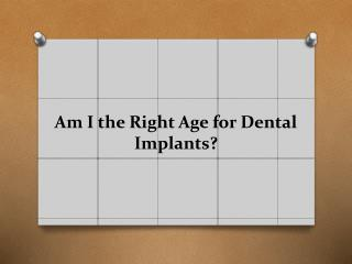 Am I the Right Age for Dental Implants?
