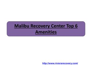 Malibu Recovery Center Top 6 Amenities