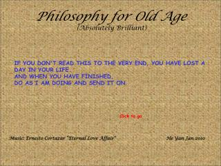Philosophy for Old Age  (Absolutely Brilliant)