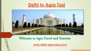 Agra to Delhi Taxi | Taxi From Delhi to Agra