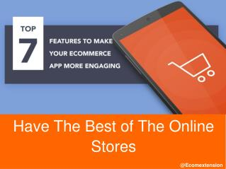Top 7 Features To Make Your Ecommerce App More Engaging