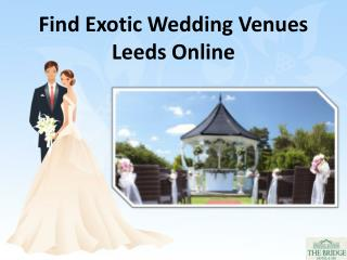 Find Exotic Wedding Venues Leeds Online